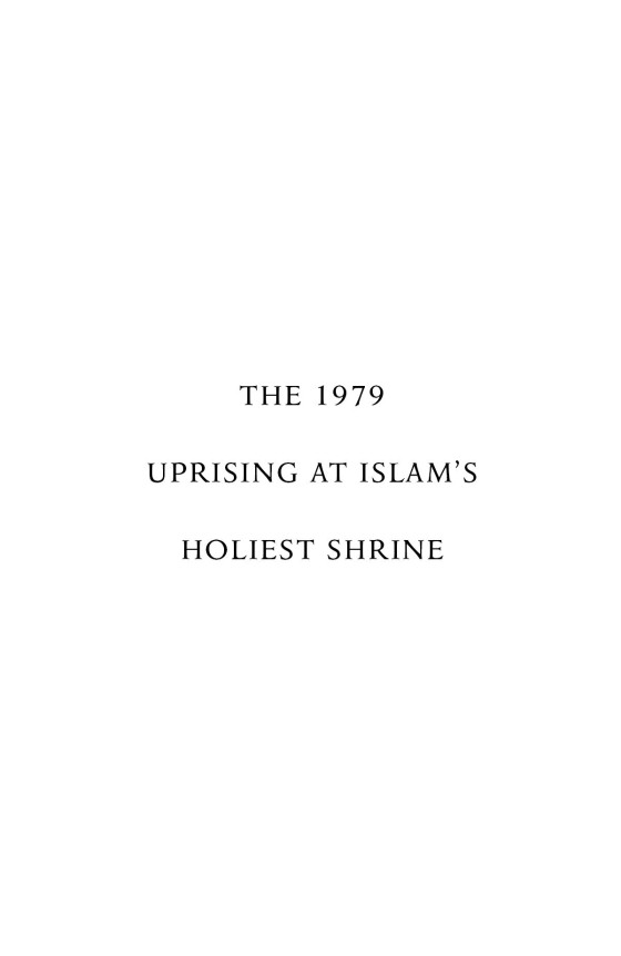 the siege of mecca the 1979 uprising at islams holiest shrine