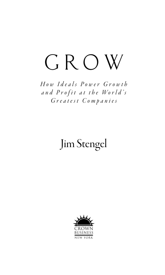 Grow: How Ideals Power Growth and Profit at the Worlds Greatest Companies