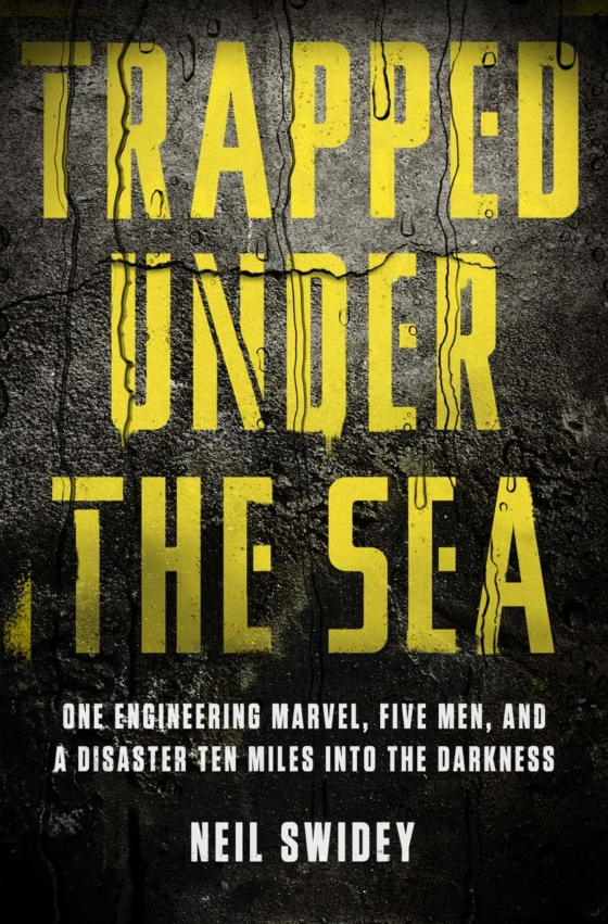 Neil Swidey - Trapped Under the Sea - Hardcover