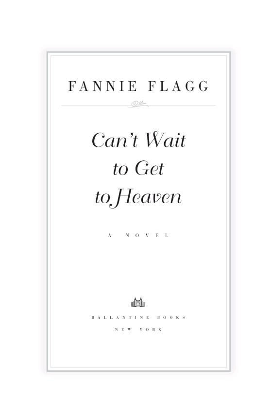 Fannie Flagg Cant Wait To Get To Heaven Trade Paperback