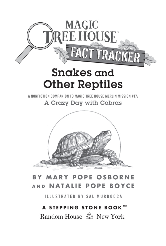 Snakes and Other Reptiles | Magic Tree House (R) Fact Tracker