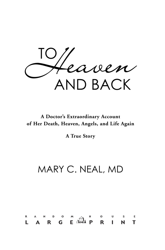 Mary C Neal Md To Heaven And Back Trade Paperback