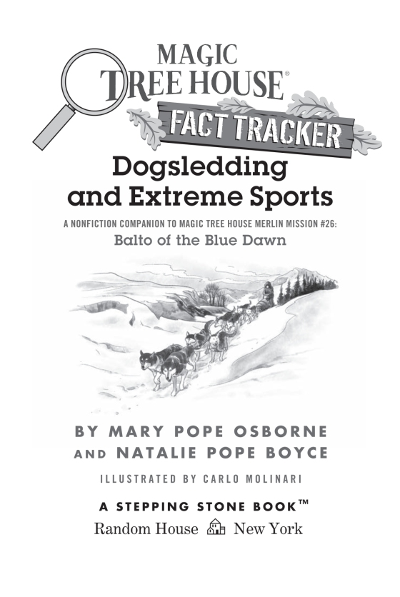 Dogsledding and Extreme Sports | Magic Tree House (R) Fact