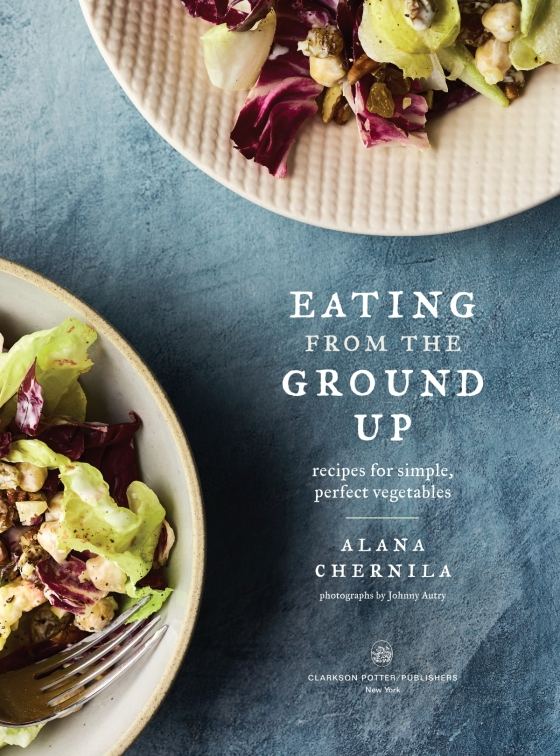 eating from the ground up recipes for simple perfect vegetables