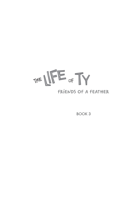Friends of a Feather (The Life of Ty)