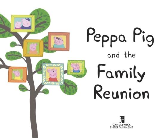 Peppa Pig And The Family Reunion Penguin Random House Retail