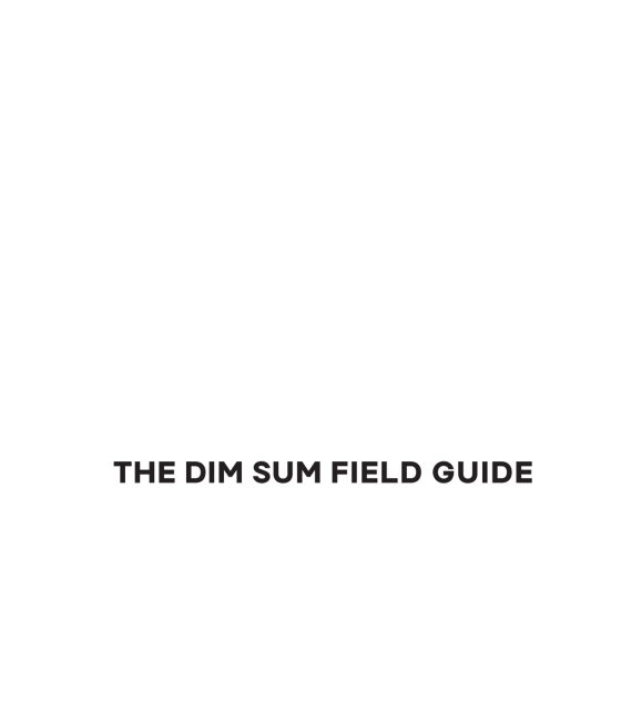 the dim sum field guide a taxonomy of dumplings buns meats sweets and other specialties of the chinese teahouse